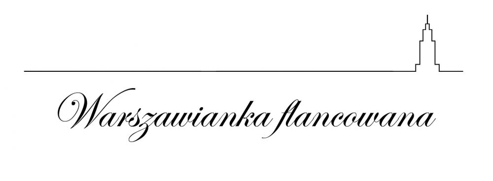 Warszawianka Flancowana – Blog o Warszawie